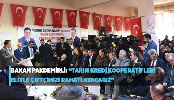 """BAKAN PAKDEMİRLİ: """"TARIM KREDİ KOOPERATİFLERİ ELİYLE ÇİFTÇİMİZİ RAHATLATACAĞIZ"""""""