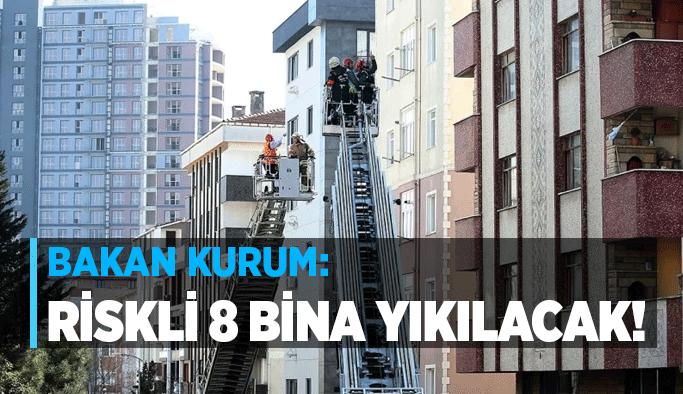 """Bakan Kurum: """"Riskli 8 bina yıkılacak!"""""""
