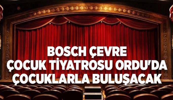Bosch Çevre Çocuk Tiyatrosu Ordu'da çocuklarla buluşacak