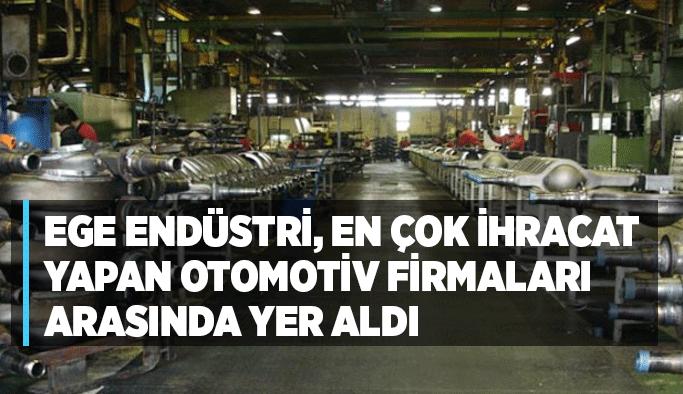 Ege Endüstri, en çok ihracat yapan otomotiv firmaları arasında yer aldı