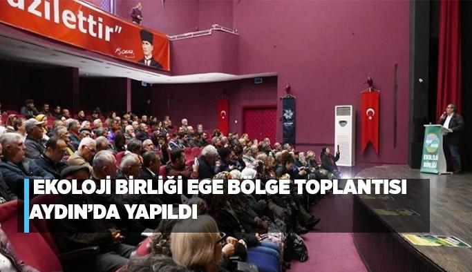 Ekoloji Birliği Ege Bölge Toplantısı Aydın'da yapıldı