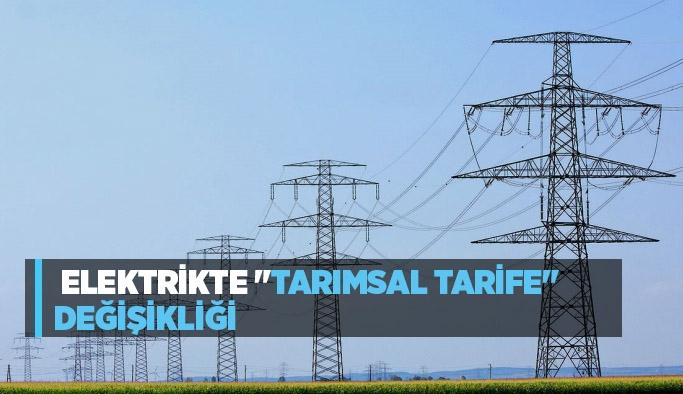 """Elektrikte """"tarımsal tarife"""" değişikliği"""