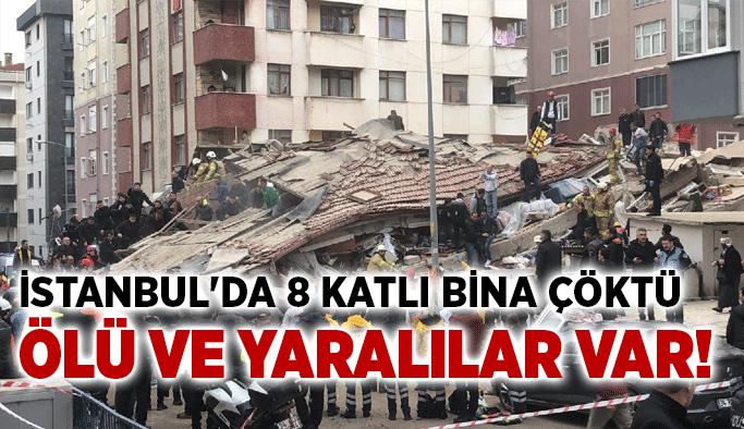 İstanbul'da 8 katlı bina çöktü… Ölü ve yaralılar var!