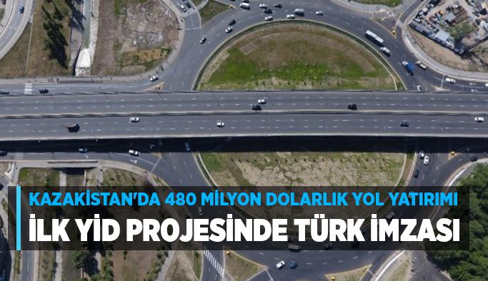Kazakistan'da 480 milyon dolarlık yol yatırımı… İlk YİD projesinde Türk imzası