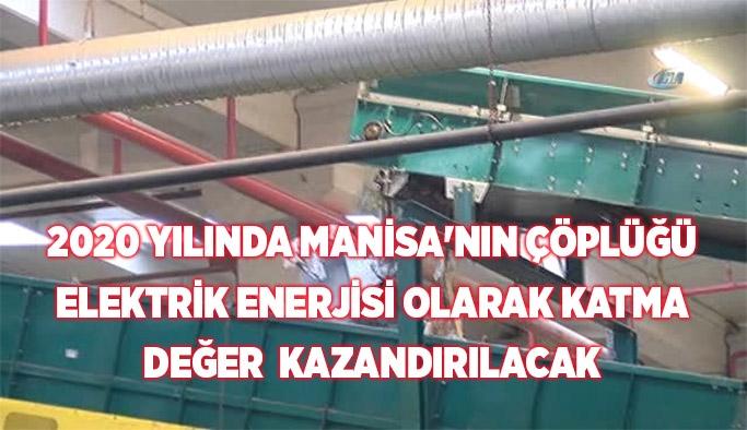 Manisa'nın çöpü elektriğe dönecek