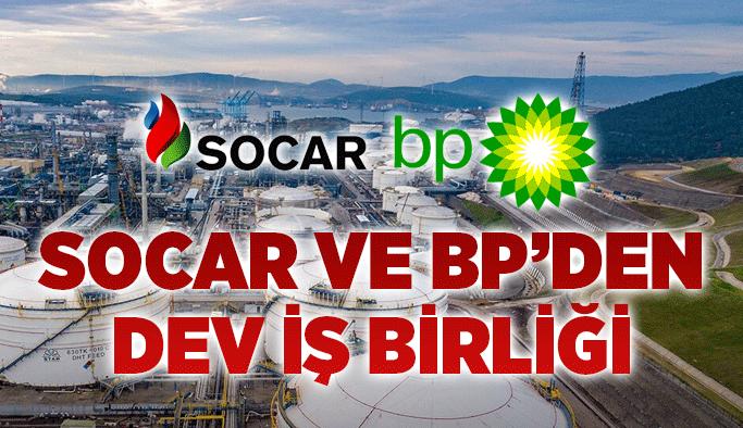 SOCAR ve BP'den dev iş birliği