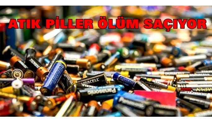 ATIK PİL TEHLİKESİ!