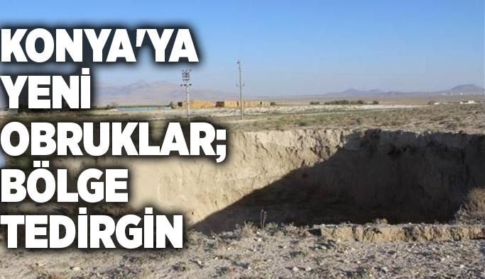 Konya'ya yeni obruklar; bölge tedirgin