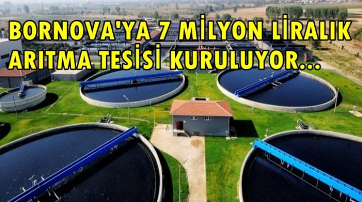 Bornova'ya 7 milyon liralık yatırımla arıtma tesisi kuruluyor.