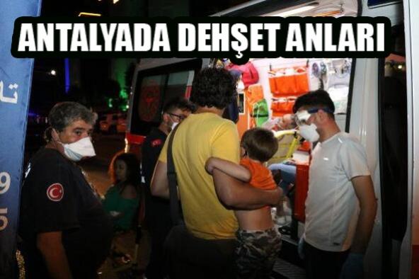 Antalya'da dehşet anları!