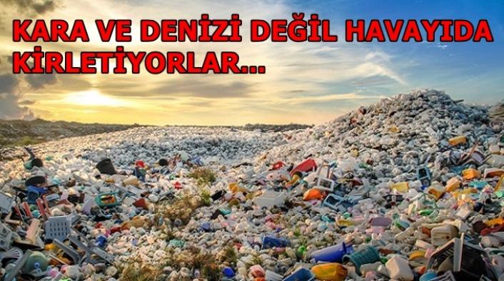 Plastik atıklar sadece kara ve denizi değil mikroplastikler yoluyla havayı da kirletiyor