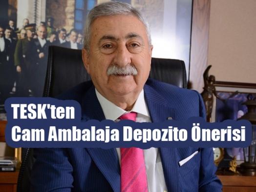 TESK'ten Cam Ambalaja Depozito Önerisi