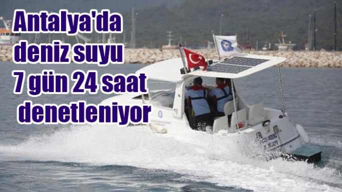Antalya'da deniz suyu 7 gün 24 saat denetleniyor