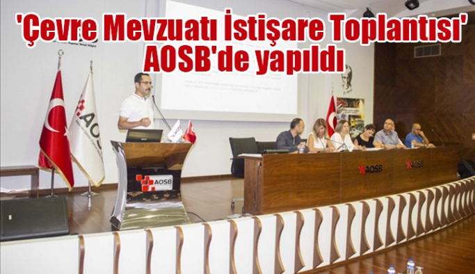'Çevre Mevzuatı İstişare Toplantısı' AOSB'de yapıldı