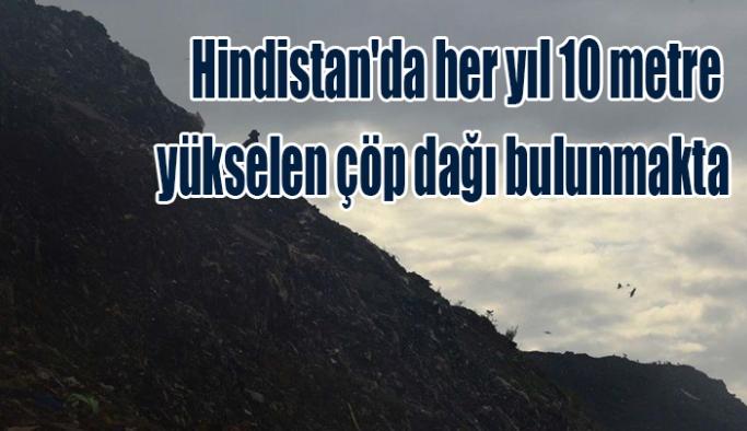 Hindistan'da her yıl 10 metre yükselen çöp dağı bulunmakta
