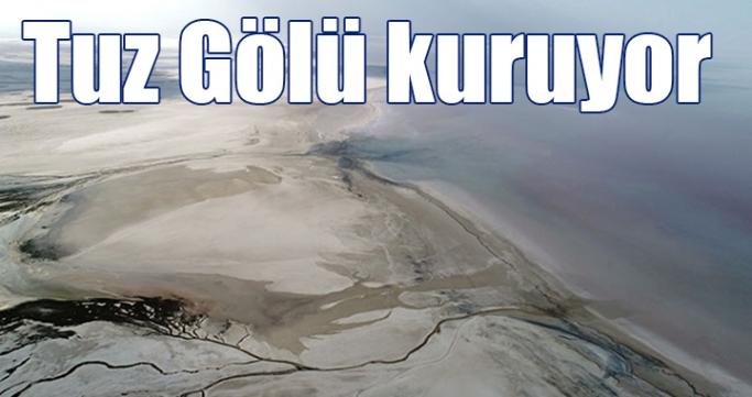 Tuz Gölü kuruyor