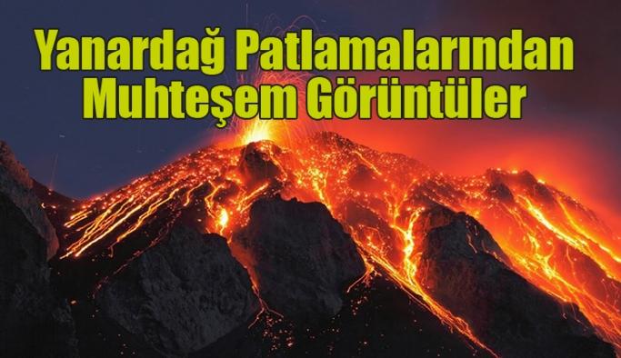 Yanardağ Patlamalarından Muhteşem Görüntüler