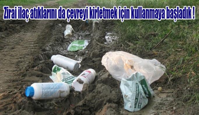 Zirai ilaç atıklarını da çevreyi kirletmek için kullanmaya başladık !