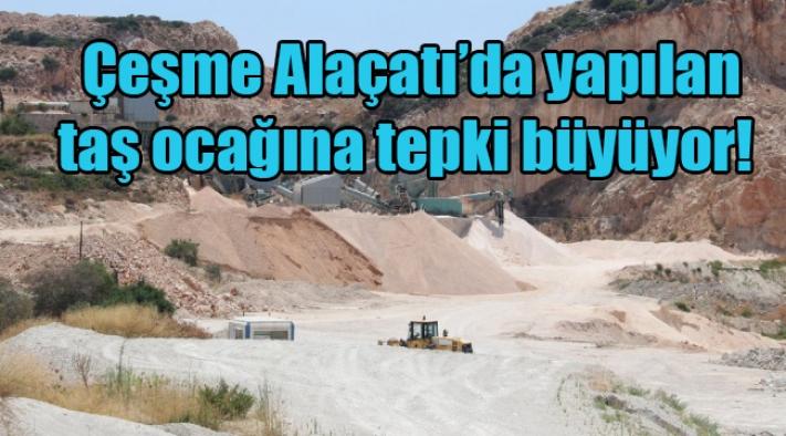 Çeşme Alaçatı'da yapılan taş ocağına tepki büyüyor!