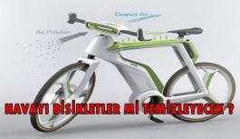 Havayı bisikletler mi temizleyecek?
