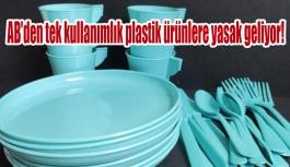 AB'den tek kullanımlık plastik ürünlere yasak geliyor!