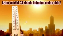 Artan sıcaklık 78 kişinin ölümüne neden oldu !