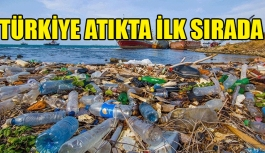 Akdeniz'de tehlikeli 18 atık: TÜRKİYE ATIKTA İLK SIRADA