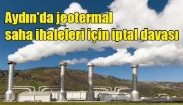 Aydın'da jeotermal saha ihaleleri için iptal davası