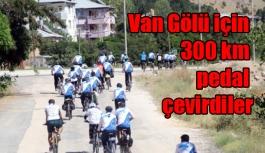Van Gölü için 300 kilometre pedal çevirdiler