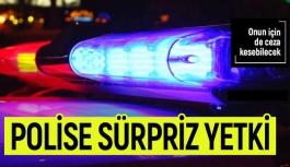 Polise sürpriz yetki
