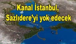 TMMOB: Kanal İstanbul, Sazlıdere'yi yok edecek