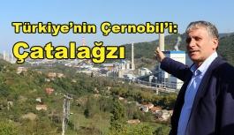 Türkiye'nin Çernobil'i: Çatalağzı